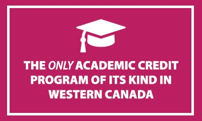 Graphic: the only academic credit program of its kind in western Canada.